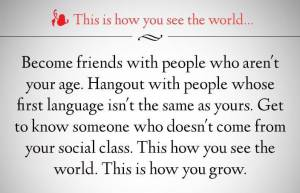 Become friends with people who aren't your age