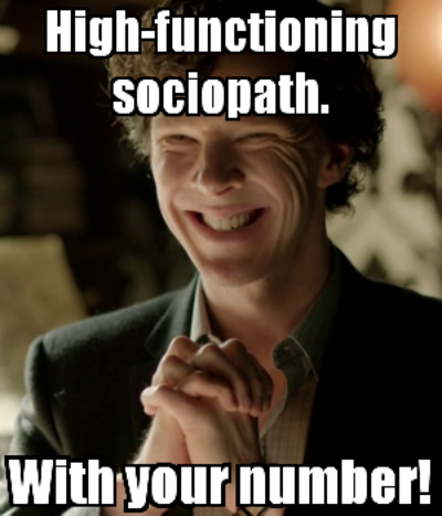 high-functioning-sociopath-with-your-number.png