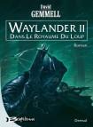 waylander_ii_dans_le_royaume_du_loup_le_cycle_de_drenai_tome